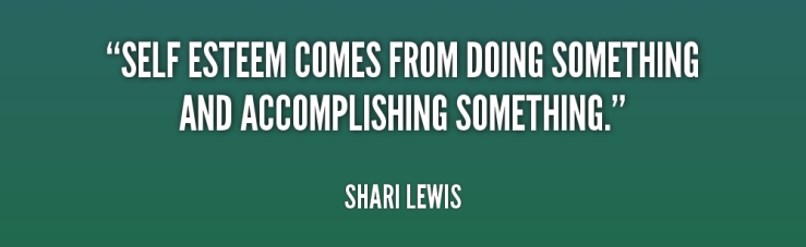 quote-Shari-Lewis-self-esteem-comes-from-doing-something-and-196833_1